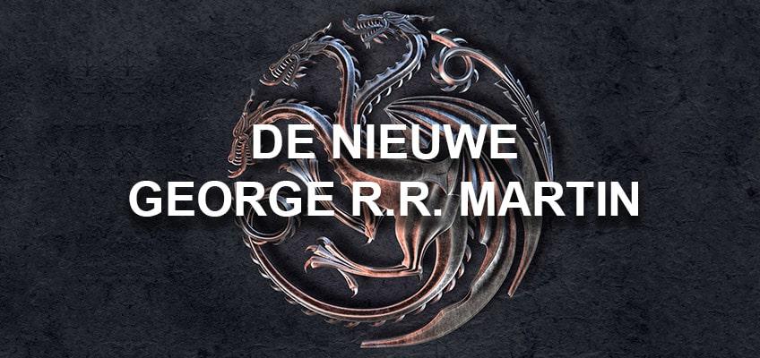 Verwacht: nieuwe George R.R. Martin